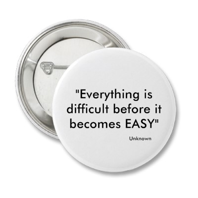 Difficult Things To Do - Everything is difficult before it becomes easy