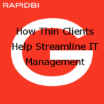 How Thin Clients Help Streamline IT Management