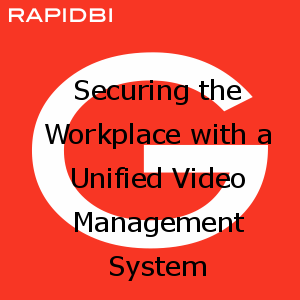 Securing the Workplace with a Unified Video Management System