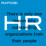 There is only one reason why outstanding organizations train their people