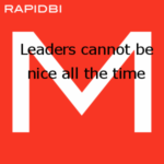 Leaders cannot be nice all the time