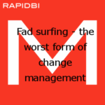 Fad surfing – the worst form of change management