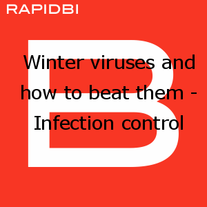 Winter viruses and how to beat them - Infection control