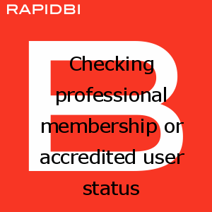 Checking professional membership or accredited user status