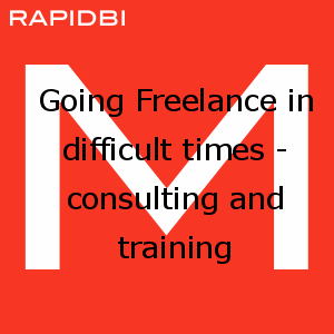Going Freelance in difficult times - consulting and training