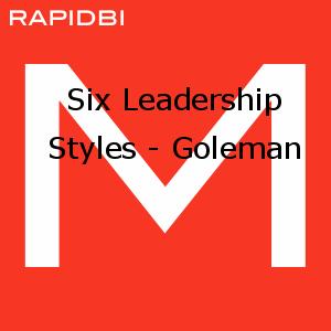 Six Leadership Styles - Goleman