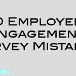 10 Employee Engagement Survey Mistakes