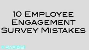 10 Employee Engagement Survey Mistakes