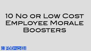 10 No or Low Cost Employee Morale Boosters