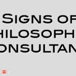 24 Signs of A Philosophic Consultant