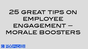 25 great tips on employee engagement – morale boosters
