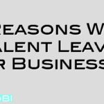 5 Reasons Why Talent Leave our Businesses