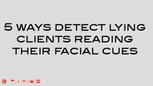 5 ways detect lying clients reading their facial cues