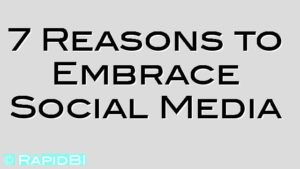 7 Reasons to Embrace Social Media