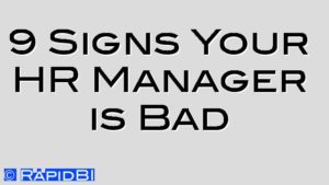 9 Signs Your HR Manager is Bad