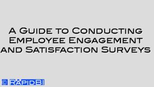 A Guide to Conducting Employee Engagement and Satisfaction Surveys
