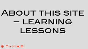 About this site – learning lessons
