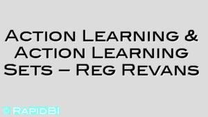 Action Learning & Action Learning Sets – Reg Revans