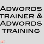 Adwords trainer & Adwords training