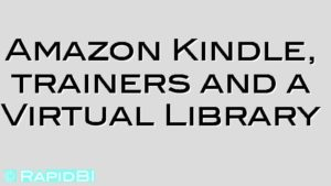 Amazon Kindle, trainers and a Virtual Library
