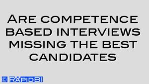 Are competence based interviews missing the best candidates