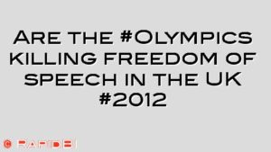 Are the #Olympics killing freedom of speech in the UK #2012