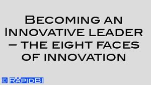 Becoming an Innovative leader – the eight faces of innovation