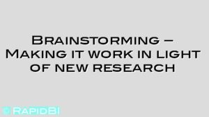 Brainstorming – Making it work in light of new research