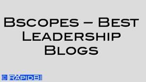 Bscopes – Best Leadership Blogs