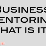 Business Mentoring What is it?