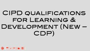 CIPD qualifications for Learning & Development (New – CDP)