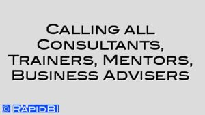 Calling all Consultants, Trainers, Mentors, Business Advisers
