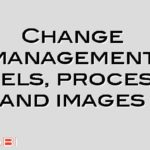 Change management models, processes and images