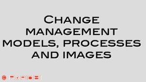 Change management models, processes and images