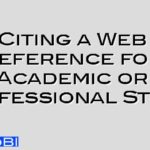 Citing a Web Reference for Academic or Professional Study