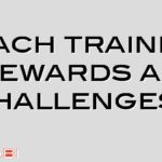 Coach training – rewards and challenges.