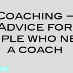 Coaching – Advice for people who need a coach