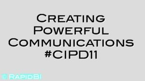 Creating Powerful Communications #CIPD11