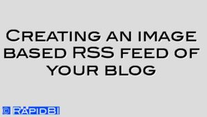Creating an image based RSS feed of your blog