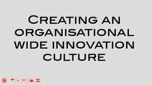 Creating an organisational wide innovation culture