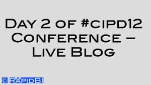 Day 2 of #cipd12 Conference – Live Blog