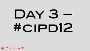 Day 3 – #cipd12