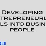 Developing entrepreneurial skills into business people