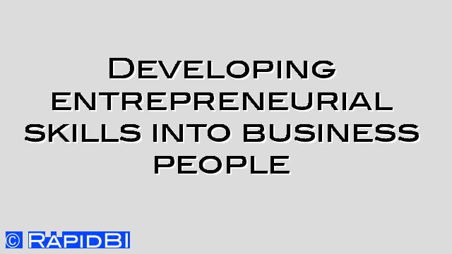 entrepreneurial skills development Students in schools, universities and community colleges in new brunswick,  nova scotia, newfoundland and labrador and prince edward.