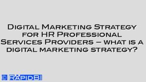 Digital Marketing Strategy for HR Professional Services Providers – what is a digital marketing strategy?