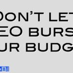 Don't let SEO burst your budget