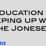 Education – keeping up with the Joneses