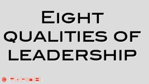 Eight qualities of leadership