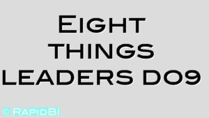 Eight things leaders do…
