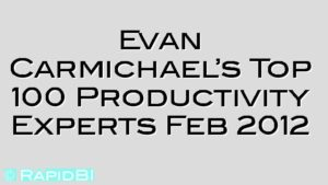 Evan Carmichael's Top 100 Productivity Experts Feb 2012